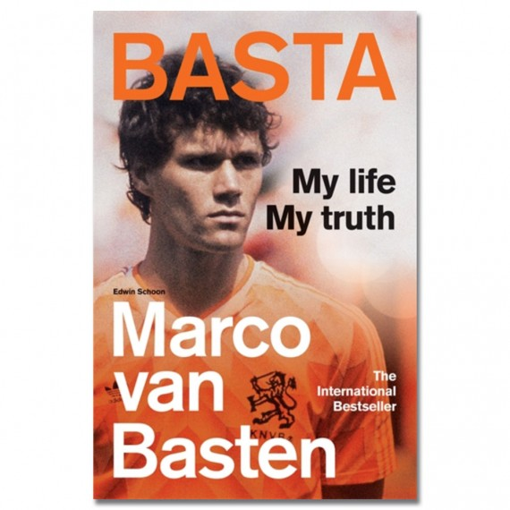 Basta: My Life, My Truth by Marco van Basten