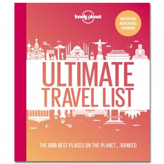 Lonely Planet's Ultimate Travel List 2 : The Best Places on the Planet... Ranked by Lonely Planet