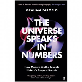 The Universe Speaks in Numbers: How Modern Maths Reveals Nature's Deepest Secrets by Graham Farmelo