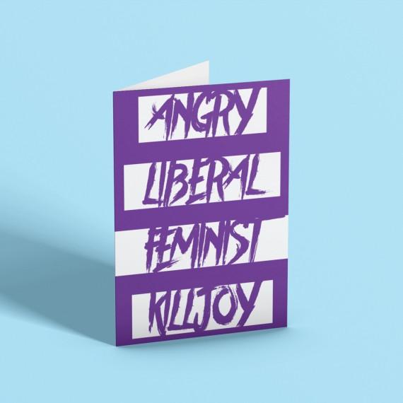 Angry Liberal Feminist Killjoy Greetings Card