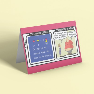 Conservation of Mass Greetings Card