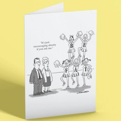 Encouraging Obesity Greetings Card