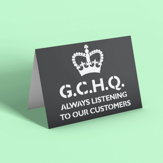 G.C.H.Q. Always Listening To Our Customers Greetings Card