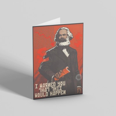 """Karl Marx """"I Warned You This Would Happen"""" Greetings Card"""