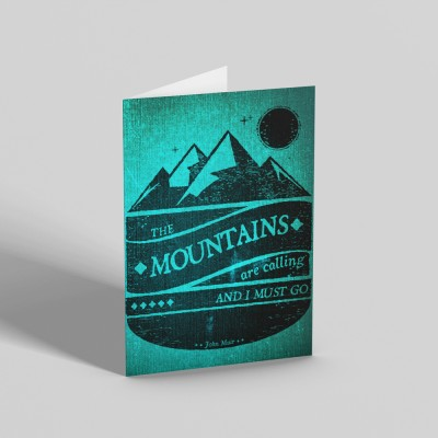 The Mountains Are Calling and I Must Go Greetings Card