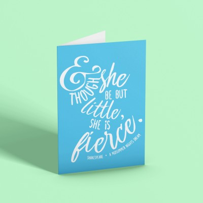 And Though She Be But Little, She Is Fierce Greetings Card