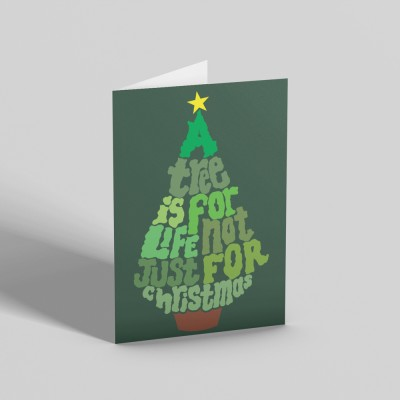 A Tree is For Life, Not Just For Christmas Greetings Card