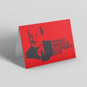 Clement Attlee: What Would Clement Do? Greetings Card