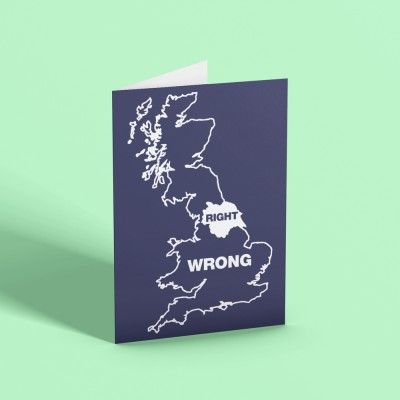 Yorkshire Right, Everywhere Else Wrong Greetings Card