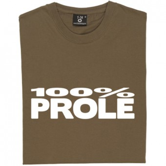 One Hundred Percent Prole T-Shirt