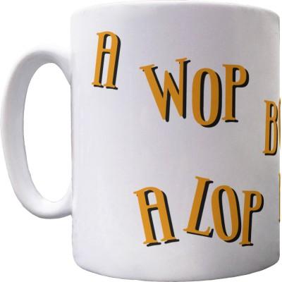 A Wop Bop Ceramic Mug