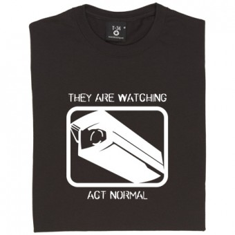 They Are Watching: Act Normal T-Shirt