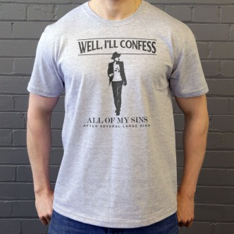 I'll Confess All Of My Sins After Several Large Gins T-Shirt