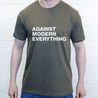 Against Modern Everything