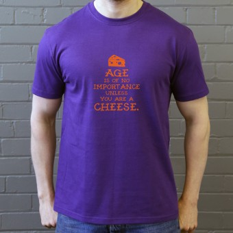 Age Is Of No Importance Unless You Are A Cheese T-Shirt