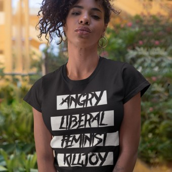 Angry Liberal Feminist Killjoy T-Shirt