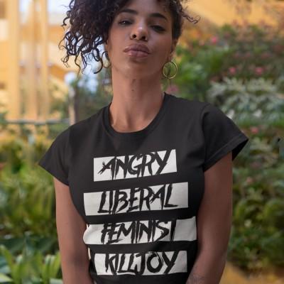 Angry Liberal Feminist Killjoy