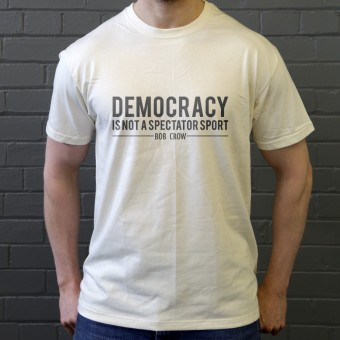 "Bob Crow: ""Democracy Is Not A Spectator Sport"" T-Shirt"