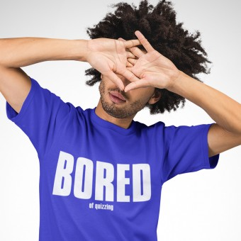 Bored (of Quizzing) T-Shirt