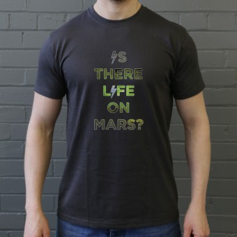 Is There Life On Mars? T-Shirt