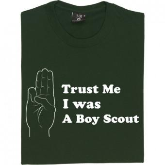 Trust Me, I Was A Boy Scout T-Shirt