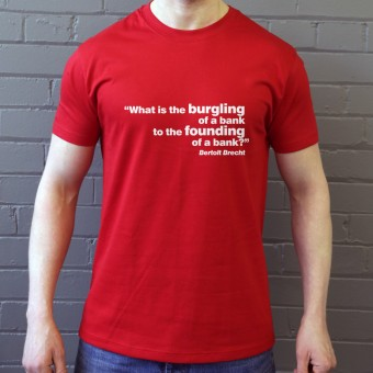 "Brecht ""Bank"" Quote T-Shirt"