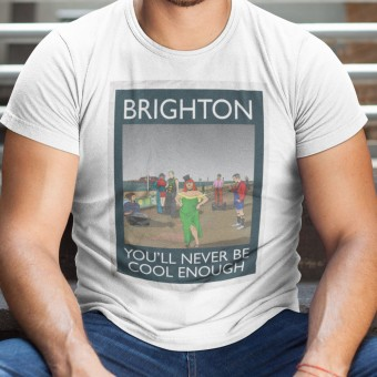 Brighton: You'll Never Be Cool Enough T-Shirt