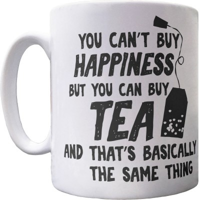 You Can't Buy Happiness But You Can Buy Tea Ceramic Mug