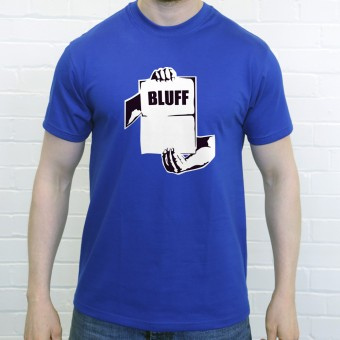 Call My Bluff T-Shirt