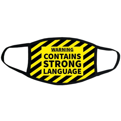 Warning: Contains Strong Language Face Mask