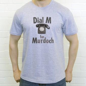 Dial M For Murdoch T-Shirt