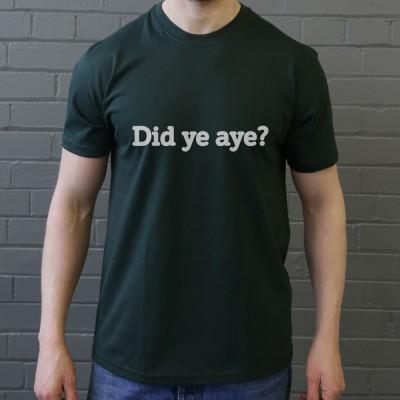 Did Ye Aye?