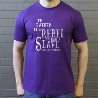 "Emmeline Pankhurst ""Rebel"" Quote T-Shirt"