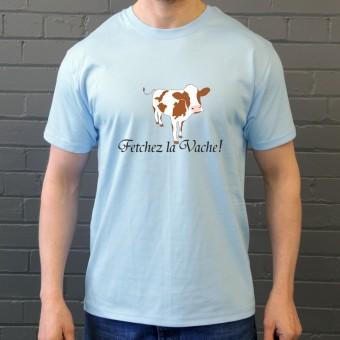 Fetchez La Vache T-Shirt
