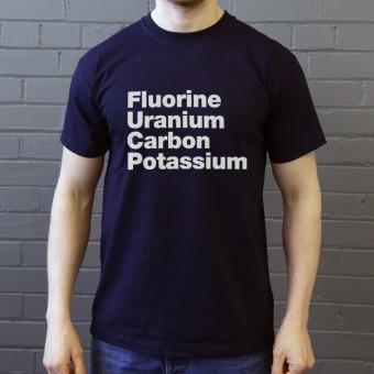 Fluorine, Uranium, Carbon, Potassium T-Shirt