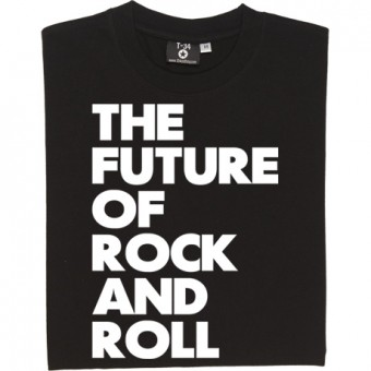 The Future of Rock and Roll T-Shirt