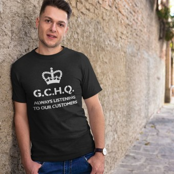 G.C.H.Q. Always Listening To Our Customers T-Shirt