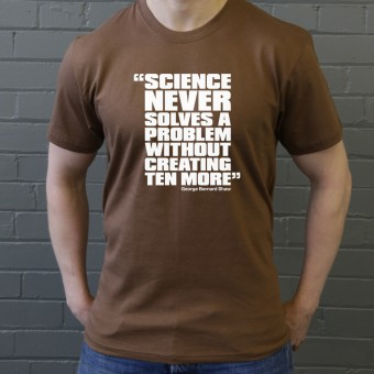 """George Bernard Shaw """"Science"""" Quote T-Shirt"""