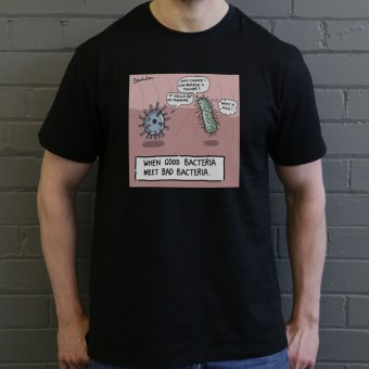 When Good Bacteria Meet Bad Bacteria T-Shirt