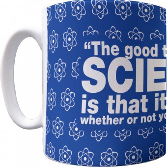 The Good Thing About Science... Pattern Mug