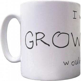 I Was Hoping Growing Old Would Take Longer Ceramic Mug