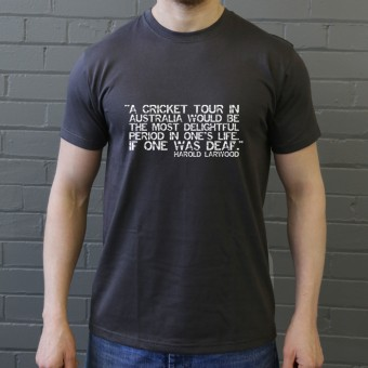"Harold Larwood ""If One Was Deaf"" Quote T-Shirt"