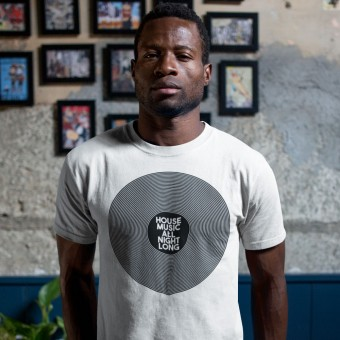 House Music All Night Long T-Shirt