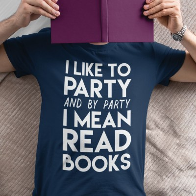 I Like To Party (and by party I mean read books)