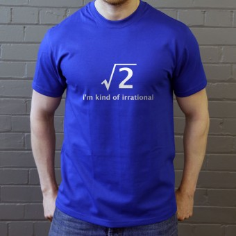 I'm Kind Of Irrational T-Shirt