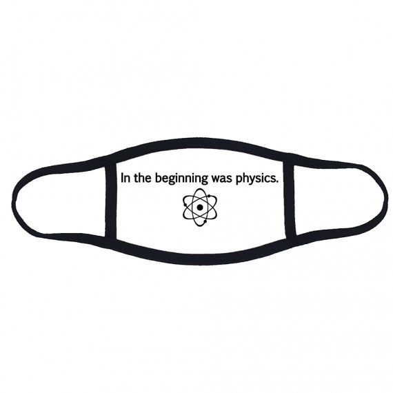 In The Beginning Was Physics Face Mask