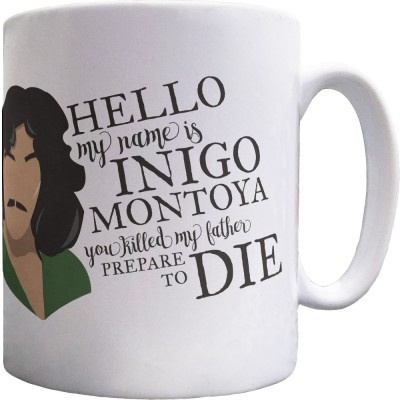 Hello. My name is Inigo Montoya... Ceramic Mug