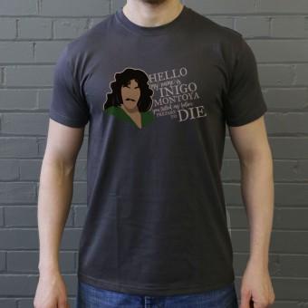 Hello. My name is Inigo Montoya... T-Shirt