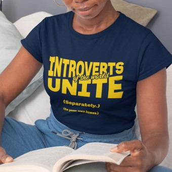 Introverts of the World Unite T-Shirt