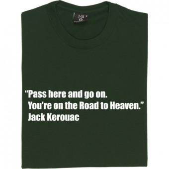 "Jack Kerouac ""Road To Heaven"" Quote T-Shirt"